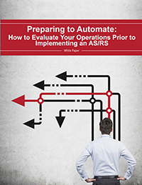 Preparing to Automate: Evaluating Operations Prior to Implementing an ASRS