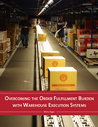 Overcoming the Order Fulfillment Burden with Warehouse Execution Systems