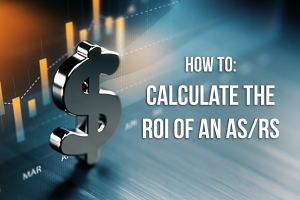 How to Calculate the ROI of an ASRS